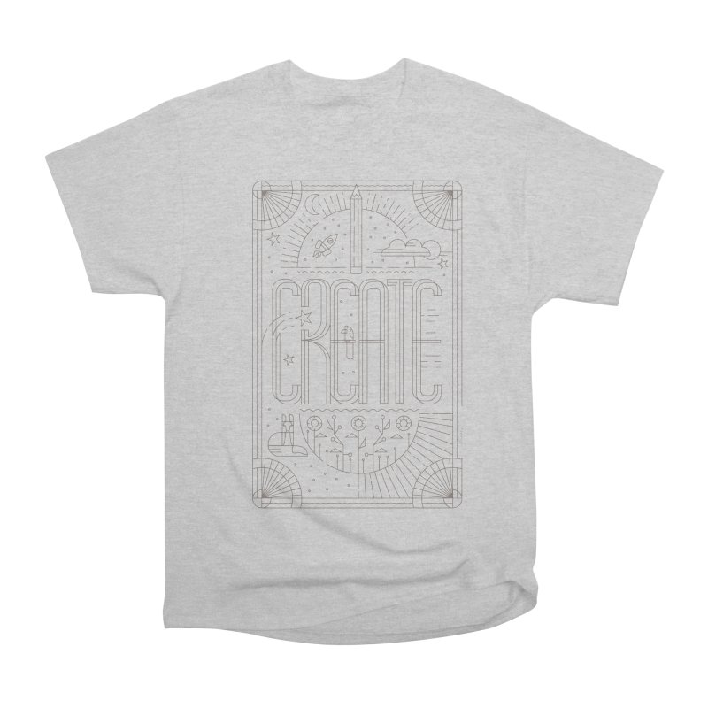 Create - Grey Women's Heavyweight Unisex T-Shirt by Willoughby Goods