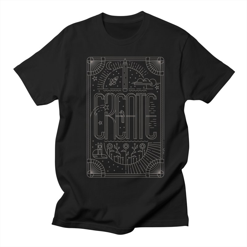 Create - Grey Women's Unisex T-Shirt by Willoughby Goods