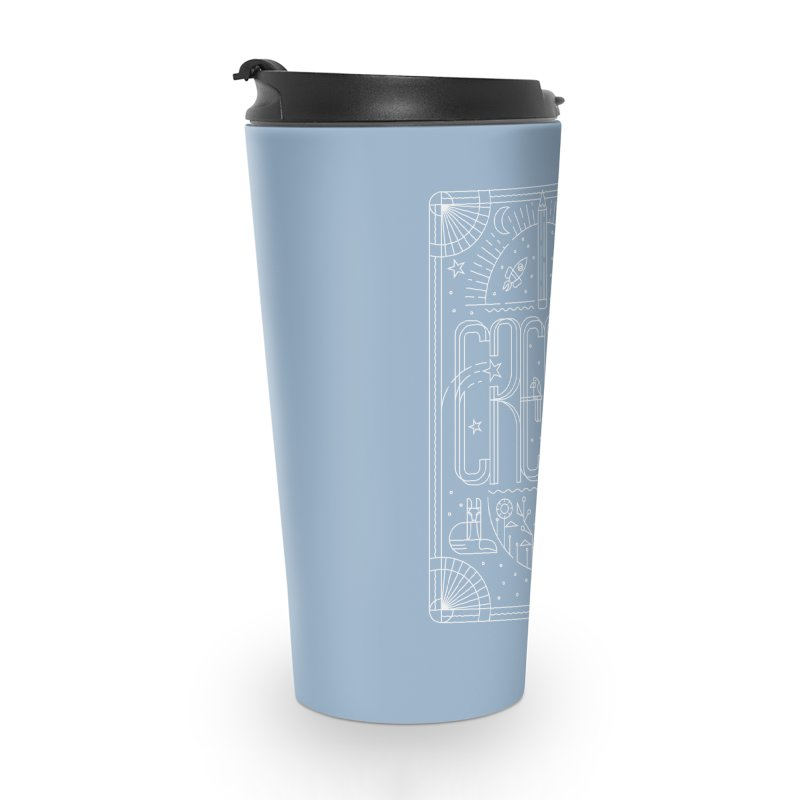 Create Accessories Travel Mug by Willoughby Goods