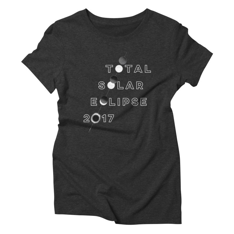 IN THE PATH OF THE ECLIPSE Women's Triblend T-Shirt by Willoughby Goods