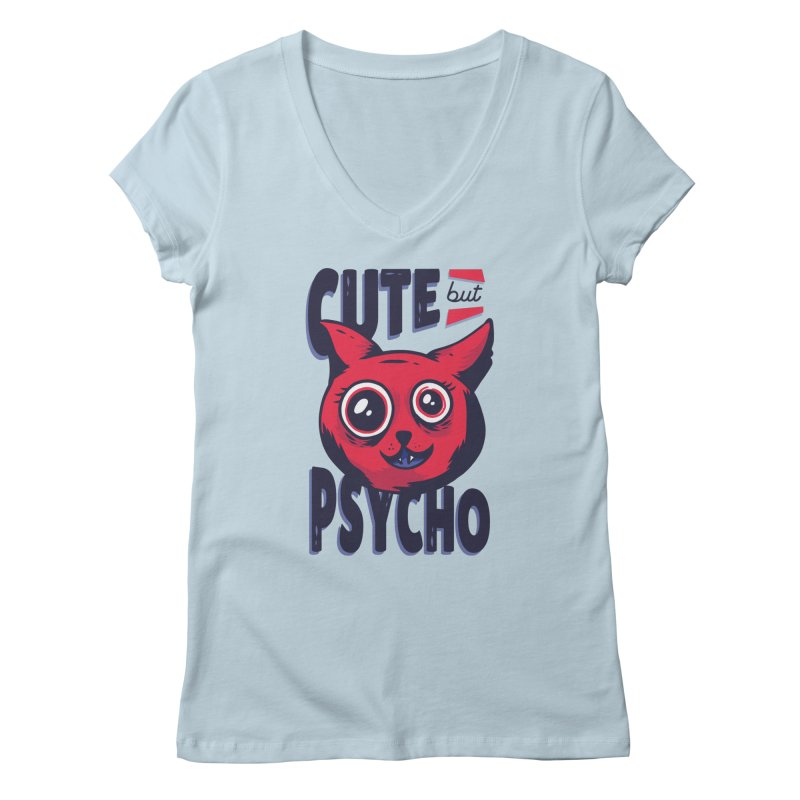 Cute But Psycho Women's V-Neck by wimsical