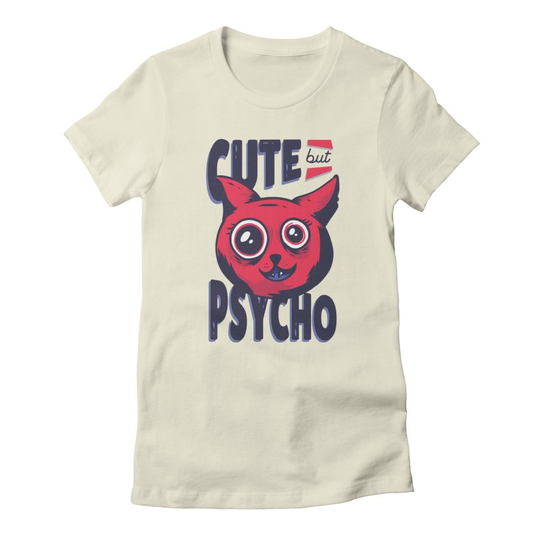 Cute But Psycho Women's T-Shirt by wimsical