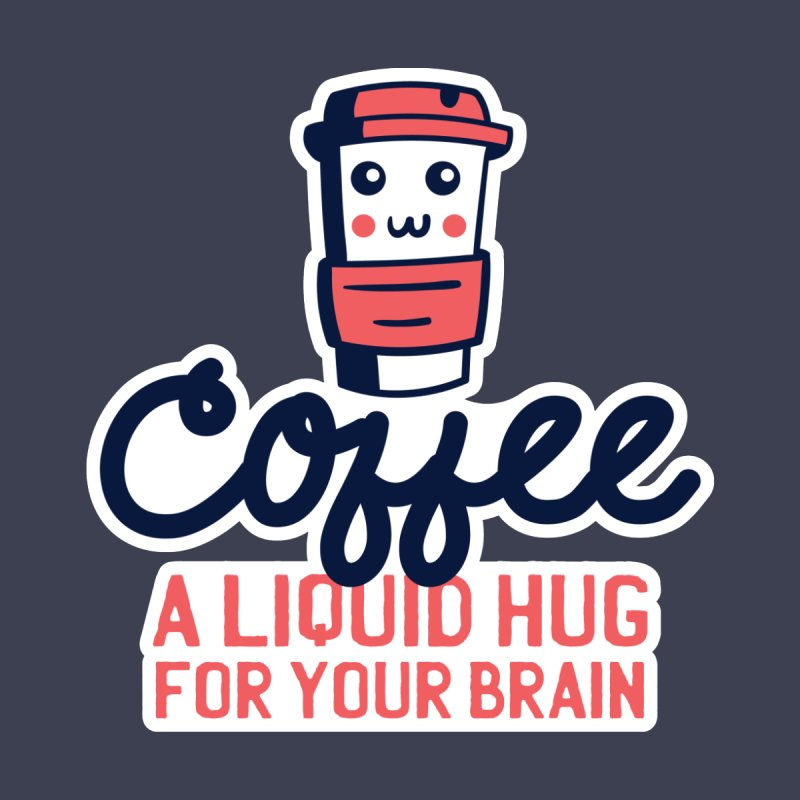 Coffee A Liquid Hug For Your Brain Men's T-Shirt by wimsical