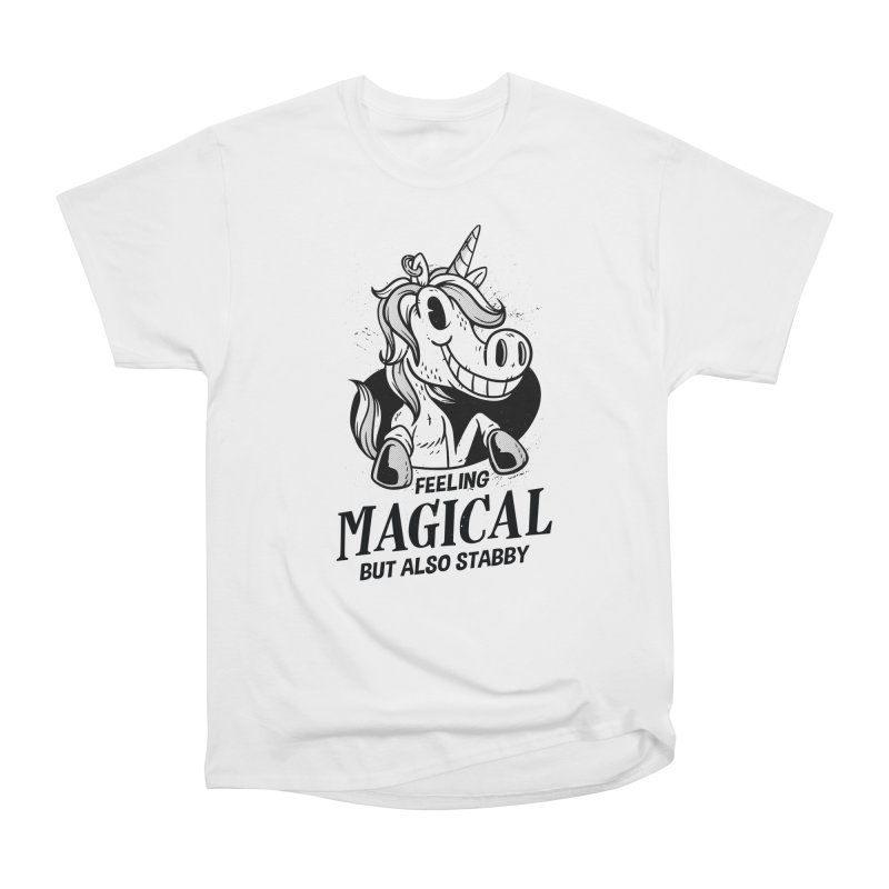 Feeling Magical But Also Stabby Unicorn Women's T-Shirt by wimsical