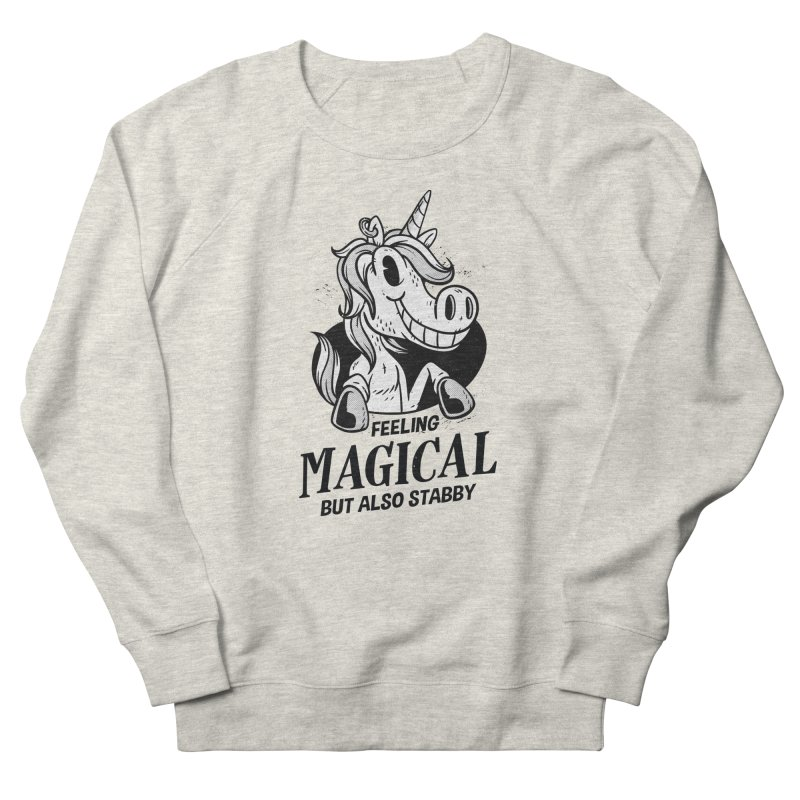 Feeling Magical But Also Stabby Unicorn Women's Sweatshirt by wimsical