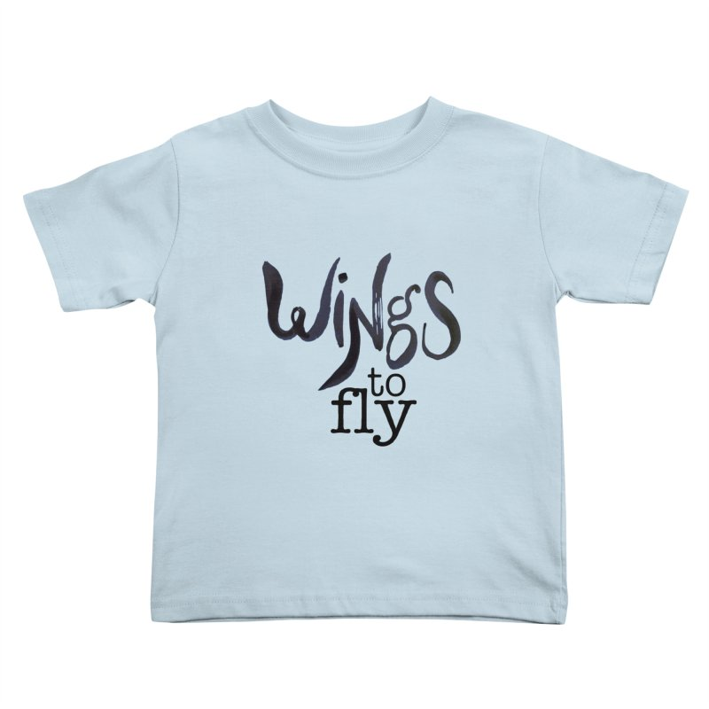 Wings To Fly Brushstroke Kids Toddler T-Shirt by wingstofly's Artist Shop
