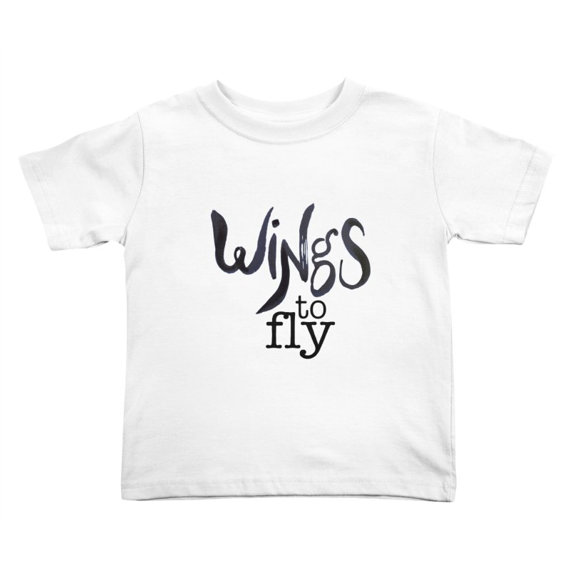 Wings To Fly Brushstroke Kids Toddler T-Shirt by wingstofly's Artist Shop
