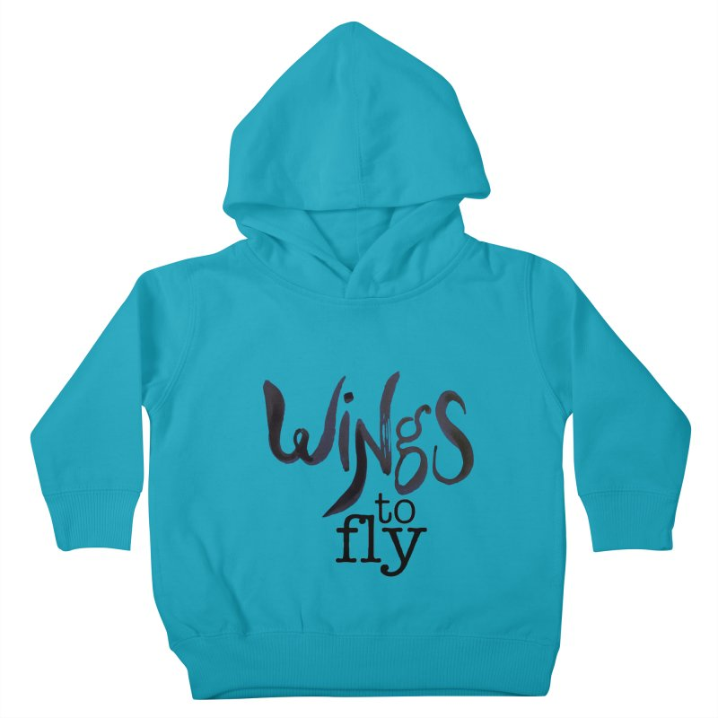 Wings To Fly Brushstroke Kids Toddler Pullover Hoody by wingstofly's Artist Shop