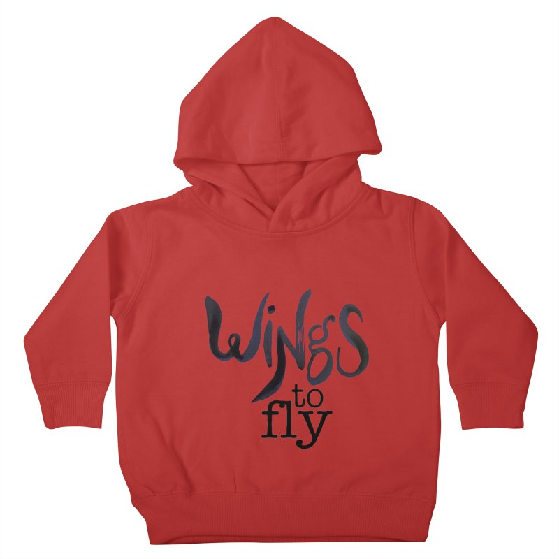 Wings To Fly Brushstroke Kids Toddler Pullover Hoody by wingstofly's Artist Shop