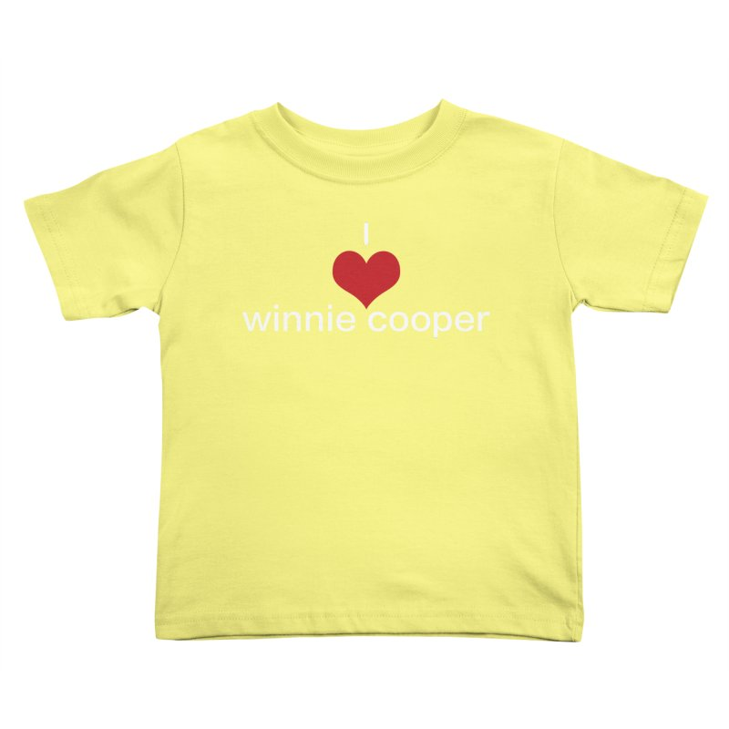 I Heart Winnie Cooper (White Text) Kids Toddler T-Shirt by Winnie Cooper's Artist Shop