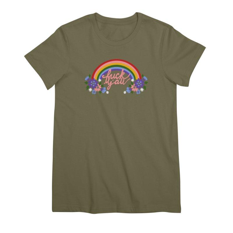 FUCK Y'ALL Women's Premium T-Shirt by Winterglaze's Artist Shop