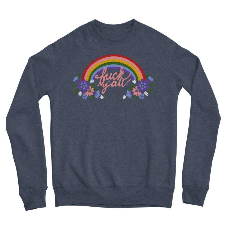 FUCK Y'ALL Women's Sponge Fleece Sweatshirt by Winterglaze's Artist Shop