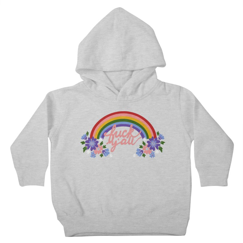 FUCK Y'ALL Kids Toddler Pullover Hoody by Winterglaze's Artist Shop