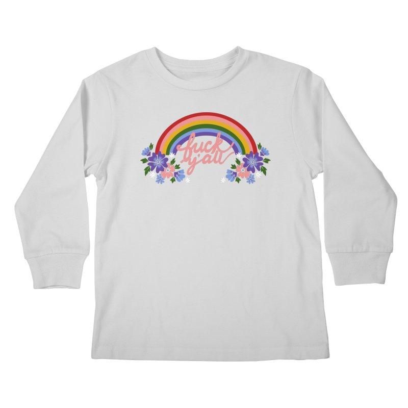 FUCK Y'ALL Kids Longsleeve T-Shirt by Winterglaze's Artist Shop