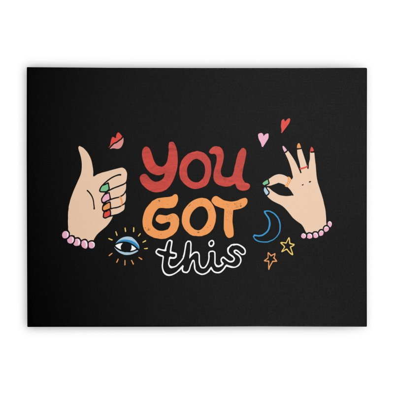 YOU GOT THIS! Home Stretched Canvas by Winterglaze's Artist Shop