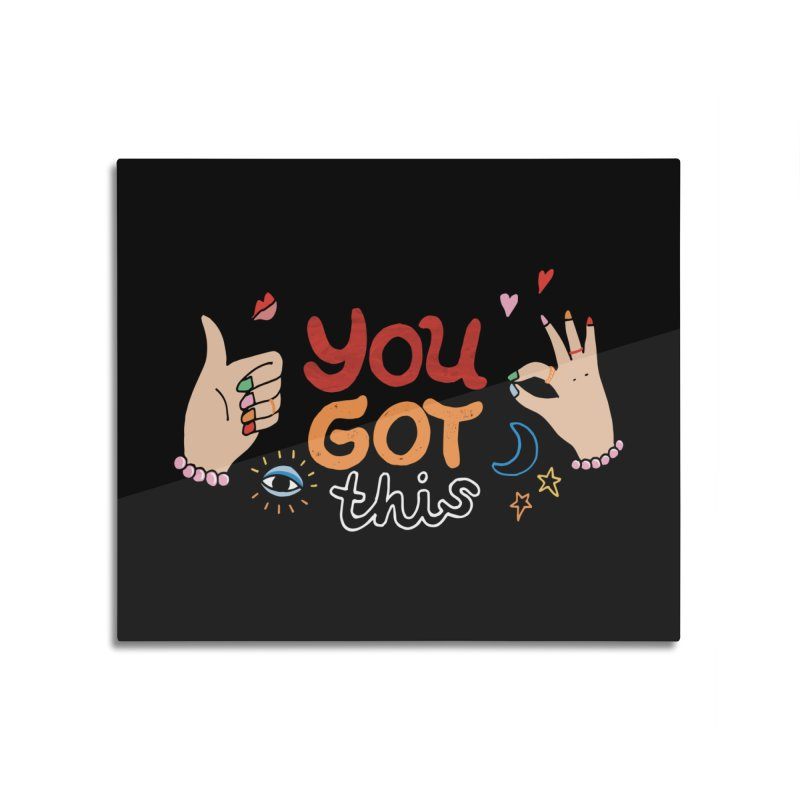 YOU GOT THIS! Home Mounted Acrylic Print by Winterglaze's Artist Shop