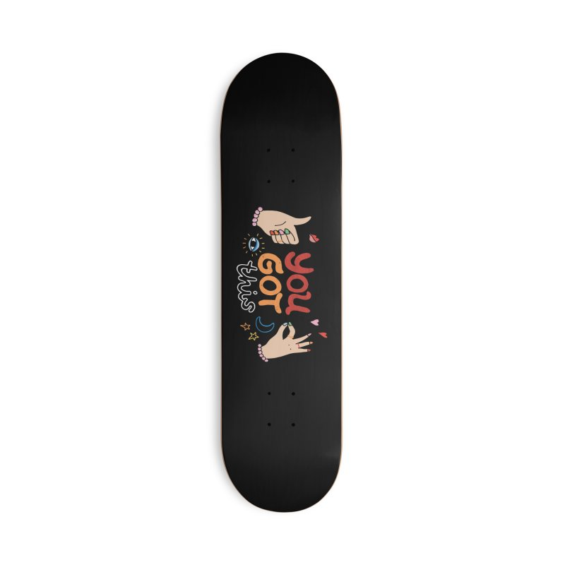 YOU GOT THIS! Accessories Deck Only Skateboard by Winterglaze's Artist Shop