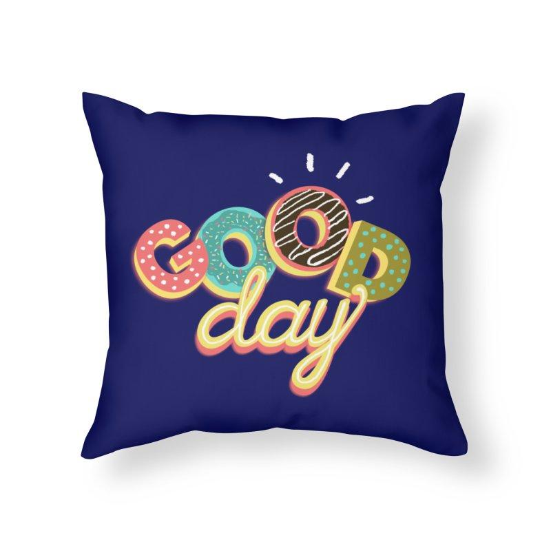 GOOD DAY Home Throw Pillow by Winterglaze's Artist Shop