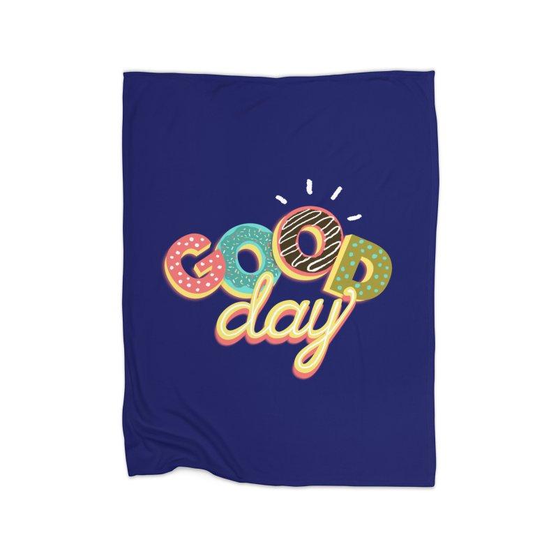 GOOD DAY Home Blanket by Winterglaze's Artist Shop