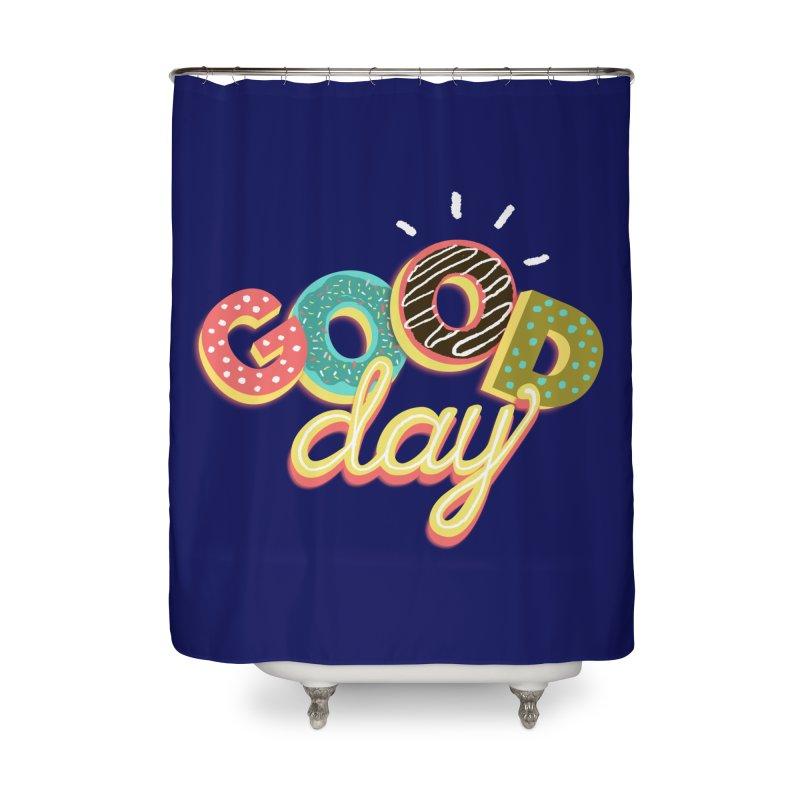 GOOD DAY Home Shower Curtain by Winterglaze's Artist Shop