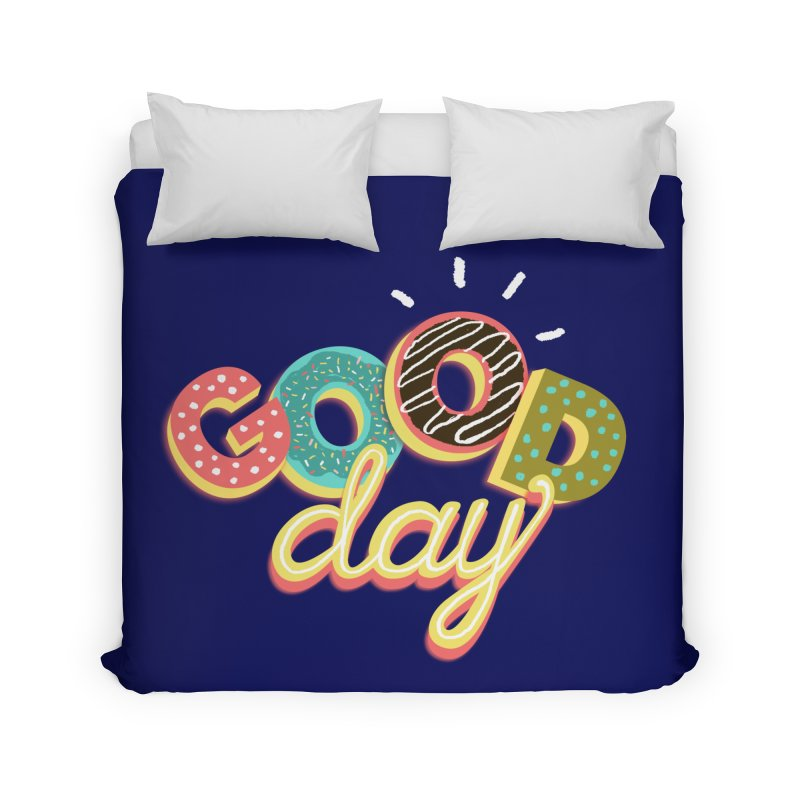 GOOD DAY Home Duvet by Winterglaze's Artist Shop