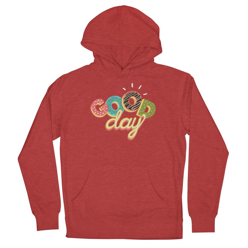 GOOD DAY Men's French Terry Pullover Hoody by Winterglaze's Artist Shop