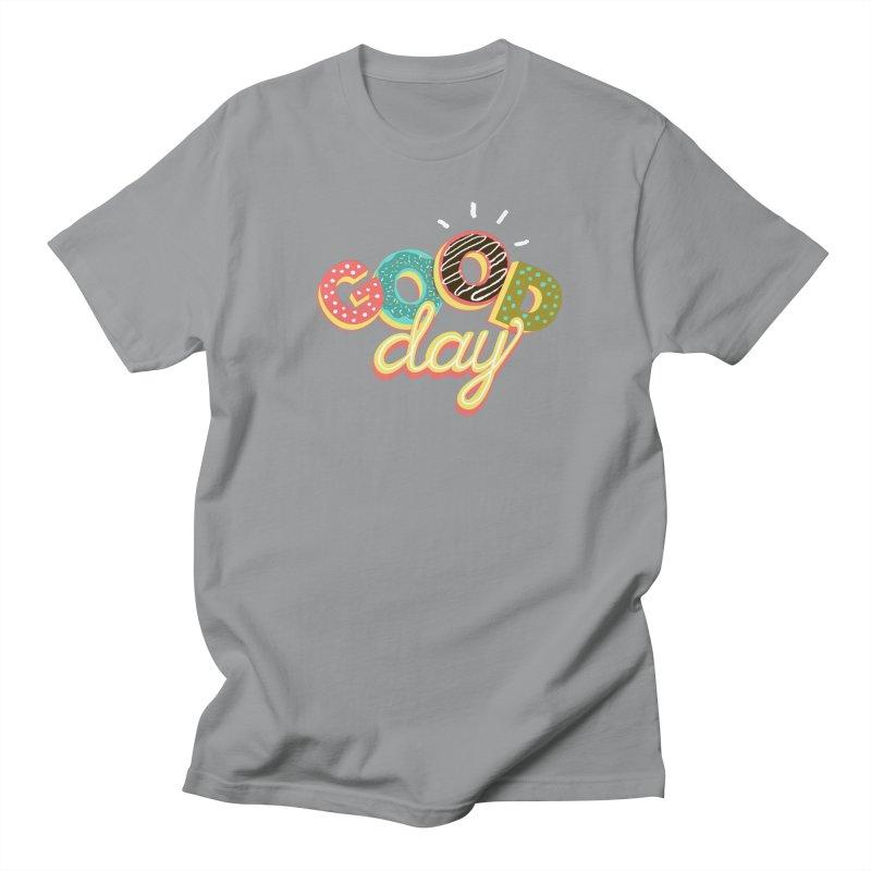 GOOD DAY Women's Unisex T-Shirt by Winterglaze's Artist Shop