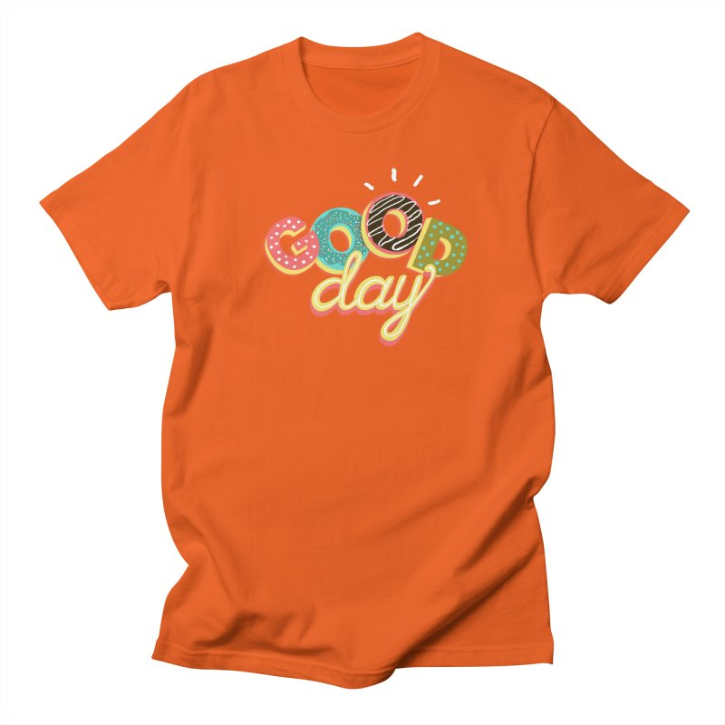 GOOD DAY Women's Regular Unisex T-Shirt by Winterglaze's Artist Shop