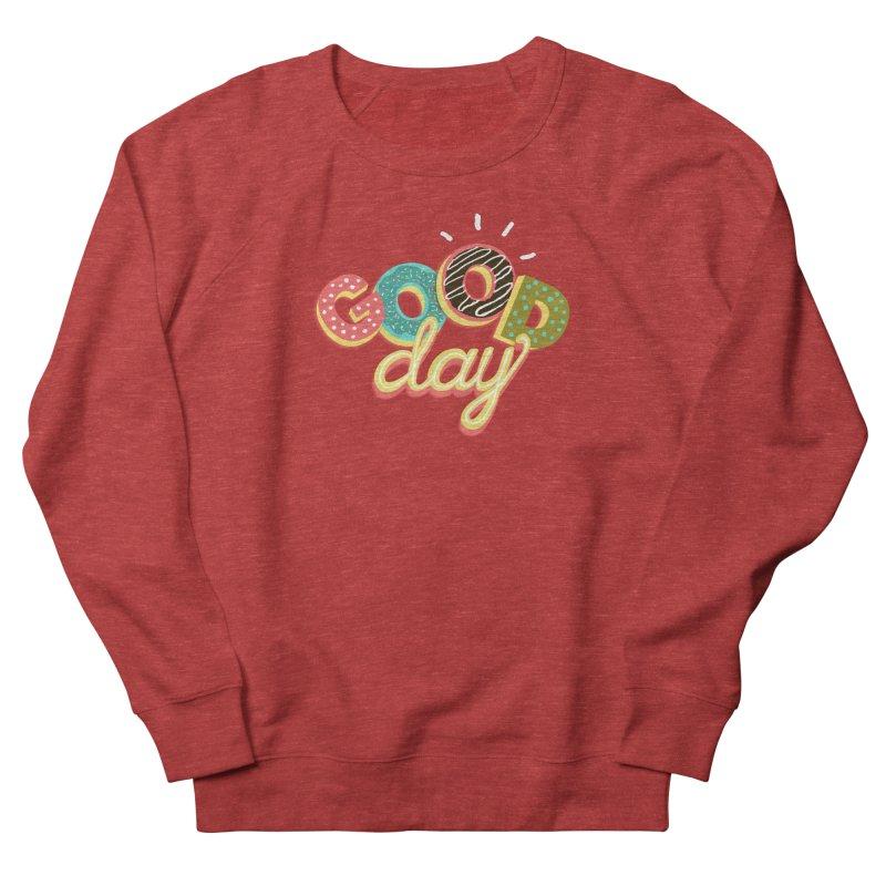 GOOD DAY Women's Sweatshirt by Winterglaze's Artist Shop