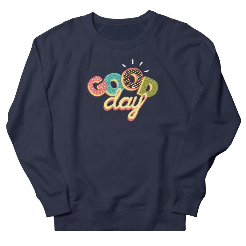 GOOD DAY Men's Sweatshirt by Winterglaze's Artist Shop