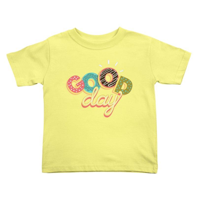 GOOD DAY Kids Toddler T-Shirt by Winterglaze's Artist Shop