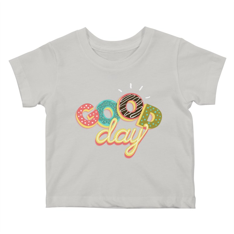 GOOD DAY Kids Baby T-Shirt by Winterglaze's Artist Shop