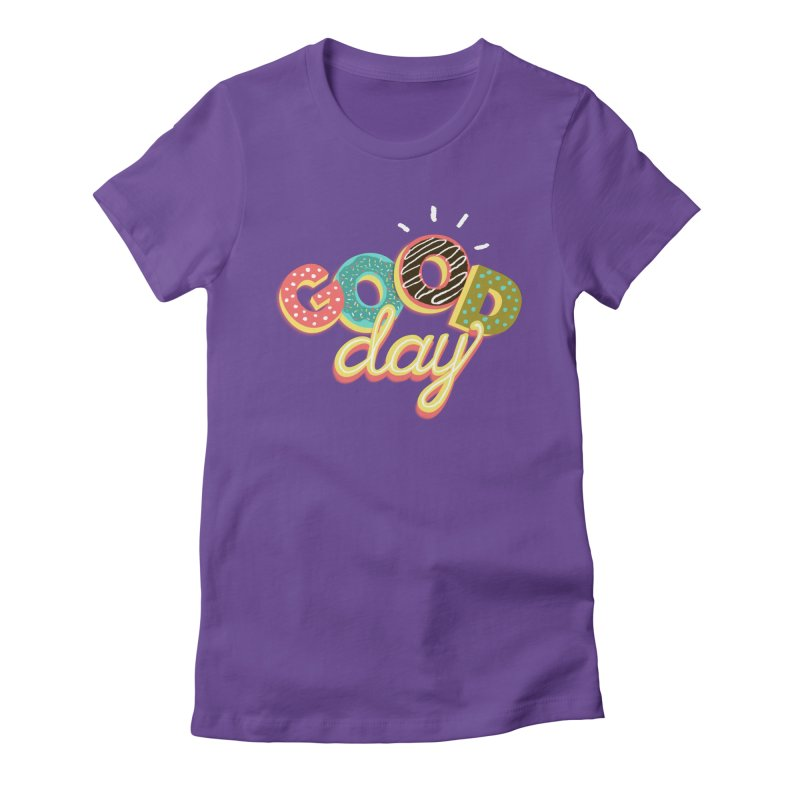 GOOD DAY Women's Fitted T-Shirt by Winterglaze's Artist Shop