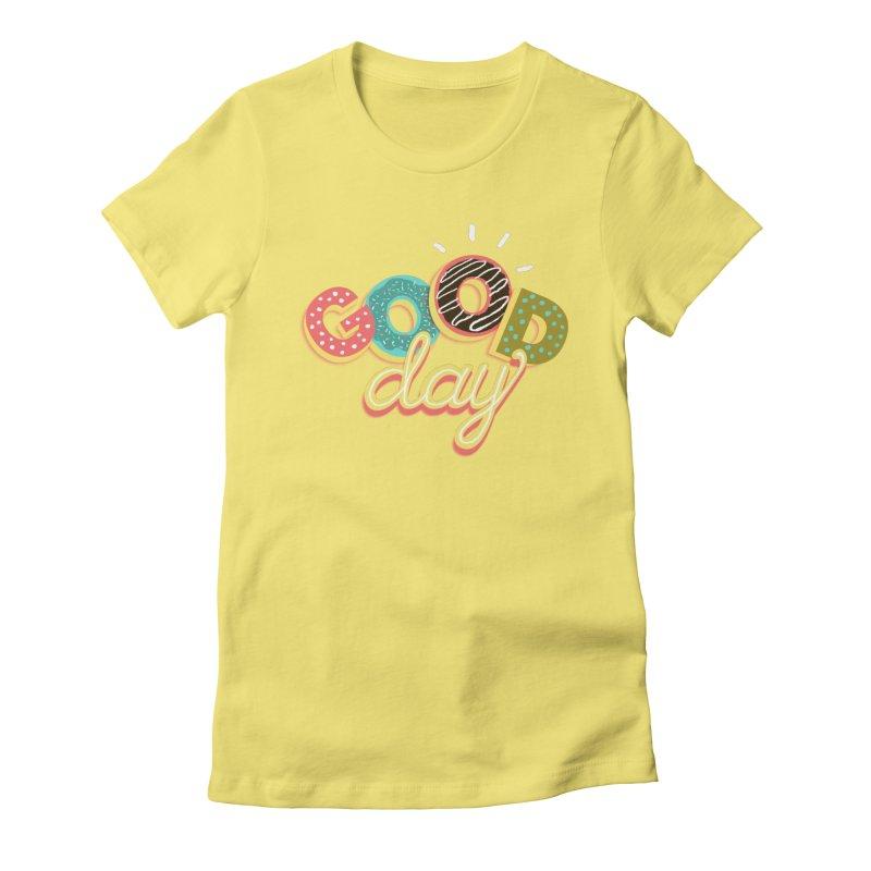 GOOD DAY Women's Fitted T-Shirt by Winterglaze's Artist Shop