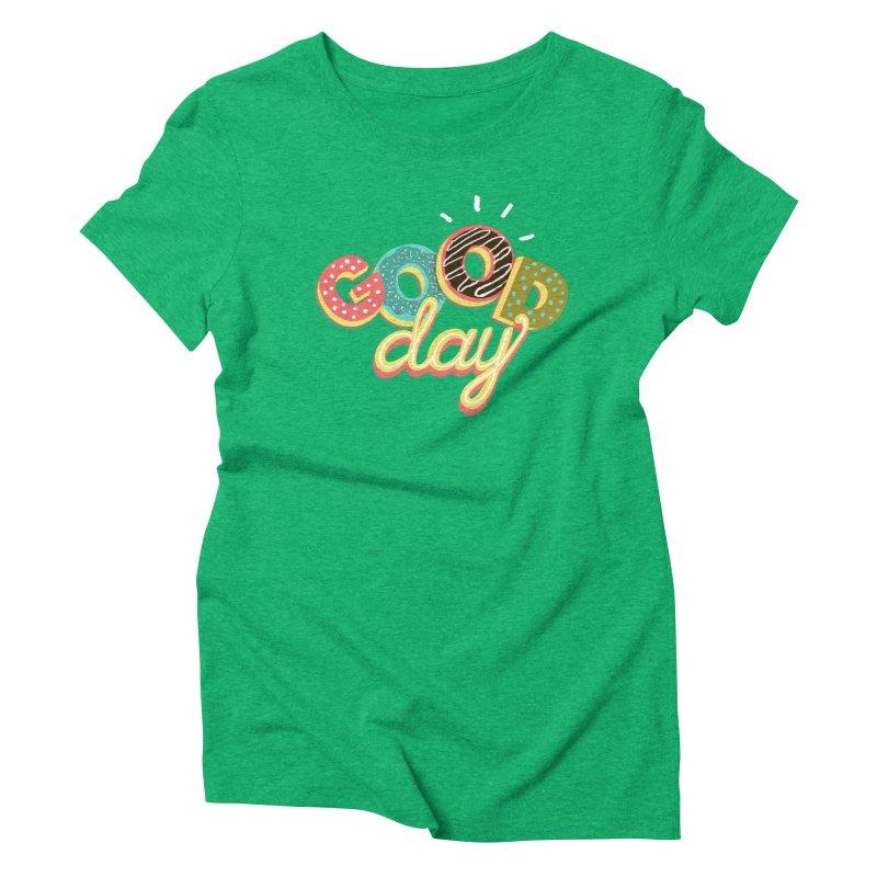 GOOD DAY Women's Triblend T-Shirt by Winterglaze's Artist Shop
