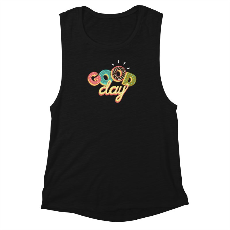 GOOD DAY Women's Muscle Tank by Winterglaze's Artist Shop