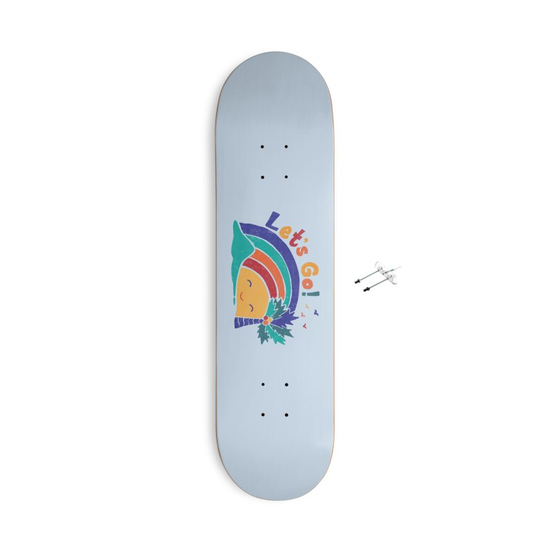 LET'S GO! Accessories Skateboard by Winterglaze's Artist Shop