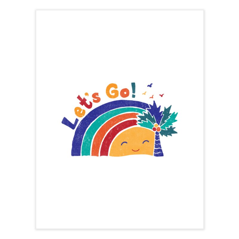 LET'S GO! Home Fine Art Print by Winterglaze's Artist Shop