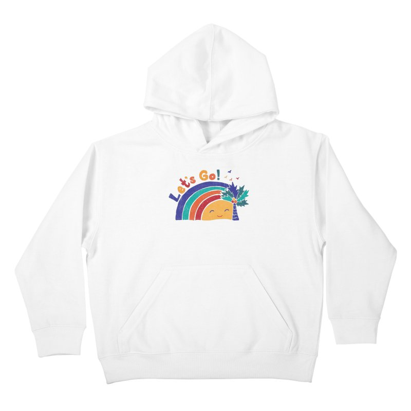 LET'S GO! Kids Pullover Hoody by Winterglaze's Artist Shop