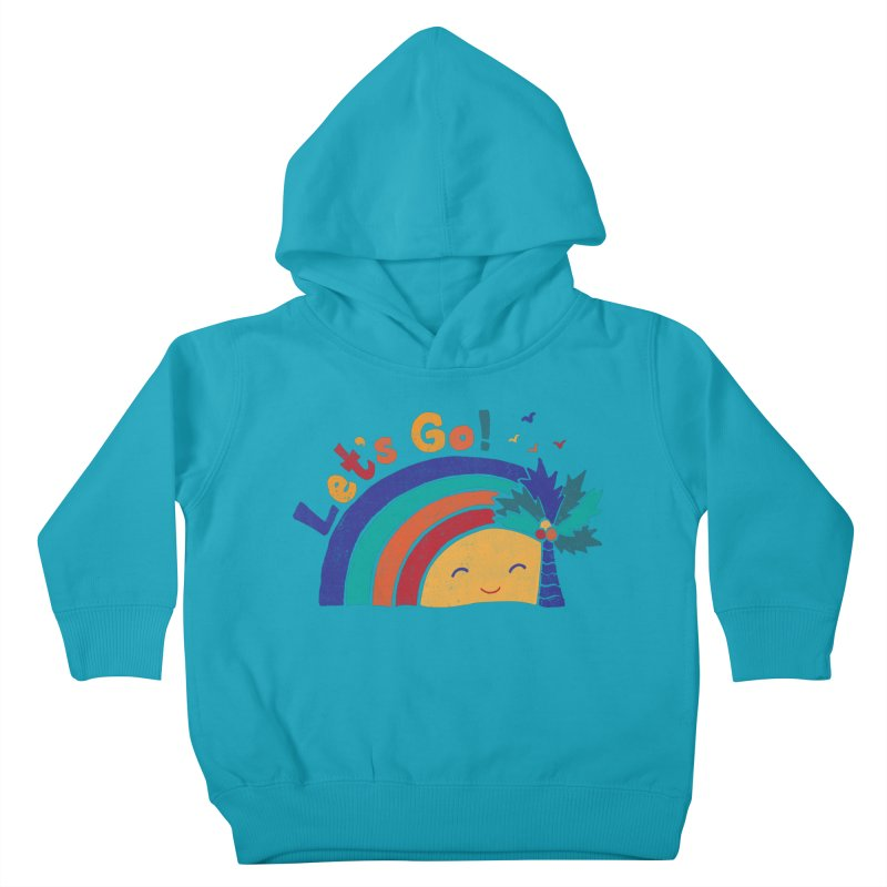 LET'S GO! Kids Toddler Pullover Hoody by Winterglaze's Artist Shop