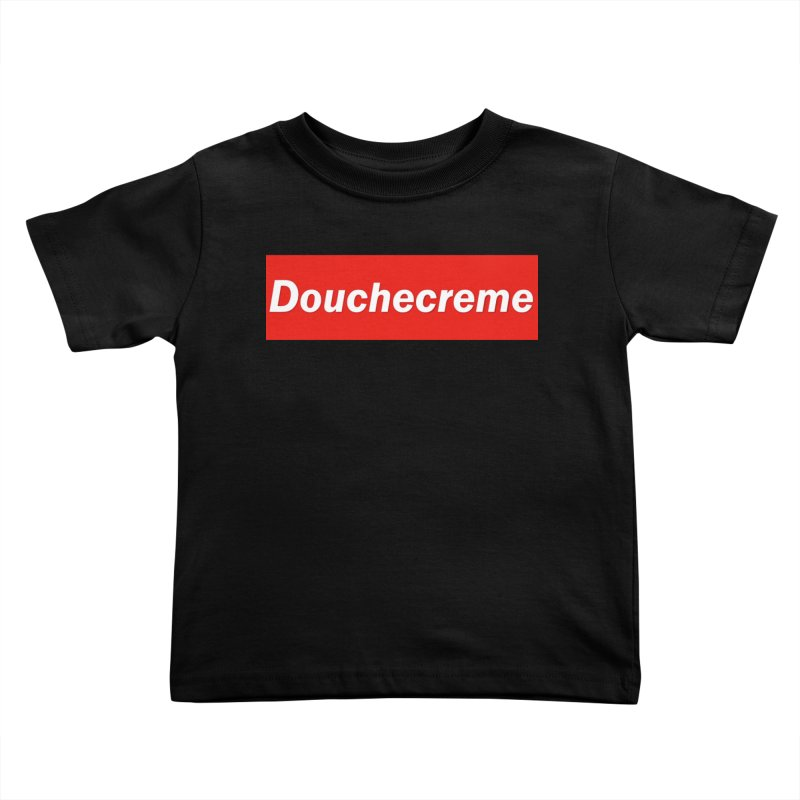 DOUCHECREME Kids Toddler T-Shirt by WISE FINGER LAB