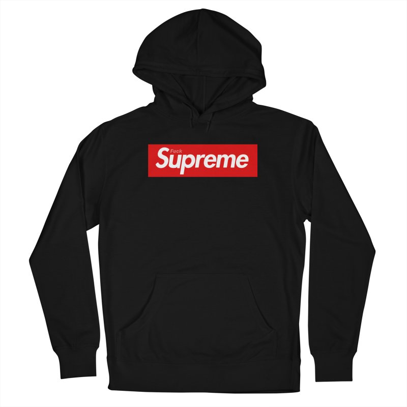 FUCK SUPREME Men's Pullover Hoody by WISE FINGER LAB