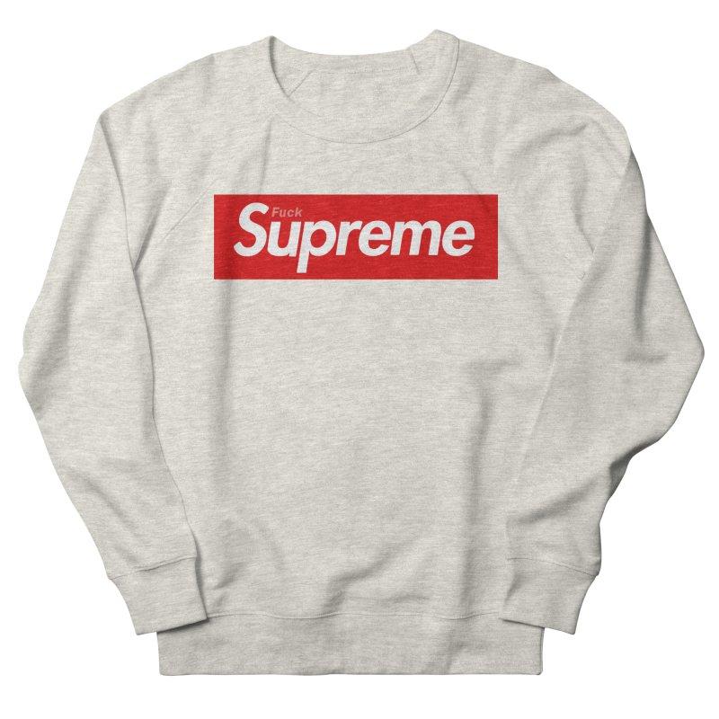 FUCK SUPREME Women's Sweatshirt by WISE FINGER LAB
