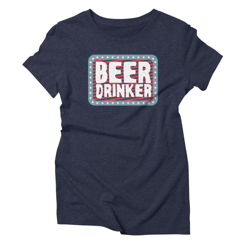 Beer Drinker #2 Women's Triblend T-shirt by wislander's Artist Shop