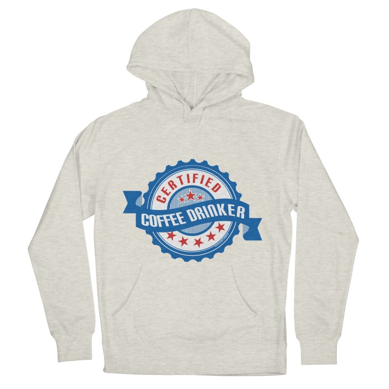 Certified Coffee Drinker Women's Pullover Hoody by wislander's Artist Shop