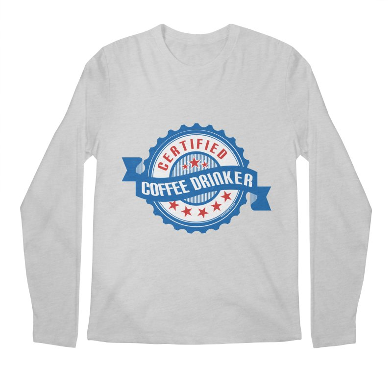 Certified Coffee Drinker Men's Longsleeve T-Shirt by wislander's Artist Shop