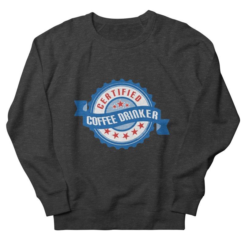 Certified Coffee Drinker Women's Sweatshirt by wislander's Artist Shop