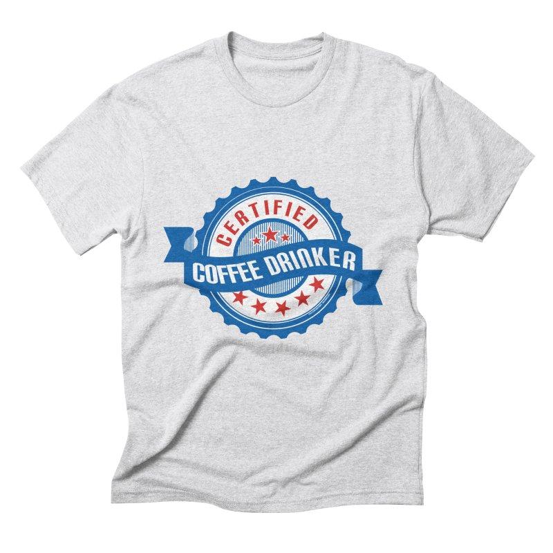 Certified Coffee Drinker Men's Triblend T-shirt by wislander's Artist Shop