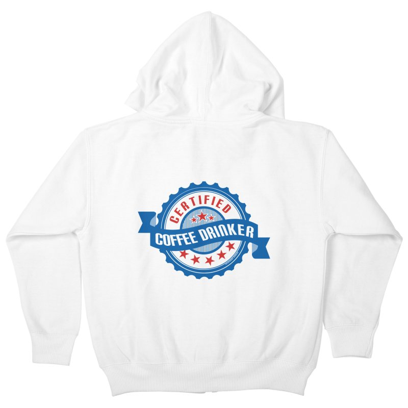 Certified Coffee Drinker Kids Zip-Up Hoody by wislander's Artist Shop
