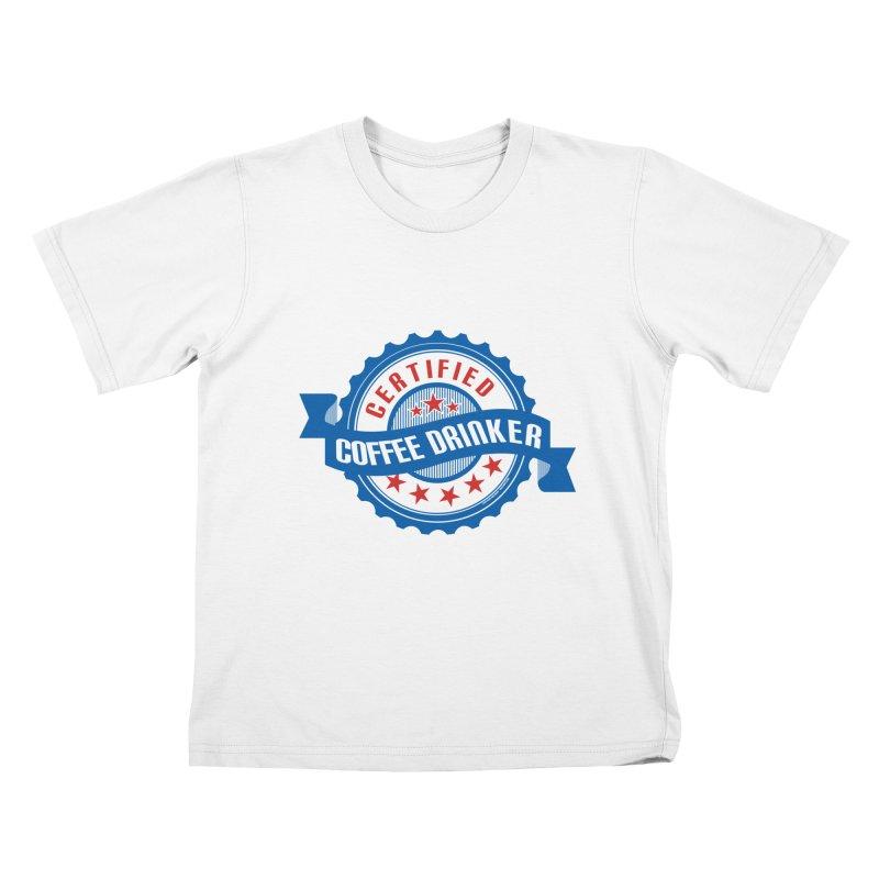 Certified Coffee Drinker Kids T-Shirt by wislander's Artist Shop